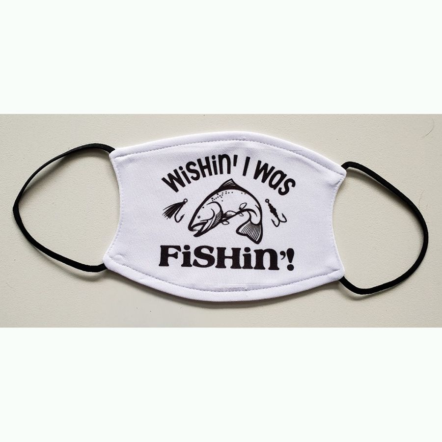Wishin' I Was Fishin'! - Non-Medical Mask